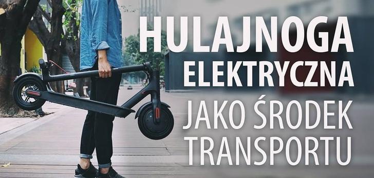 Hulajnoga elektryczna jako alternatywny środek transportu - Kiedy i gdzie się sprawdzi?