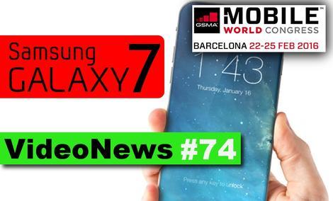 VideoNews #74 - Wiemy, jak wygląda Galaxy S7, MWC 2016, LG G5