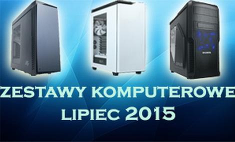Zestawy Komputerowe Lipiec 2015