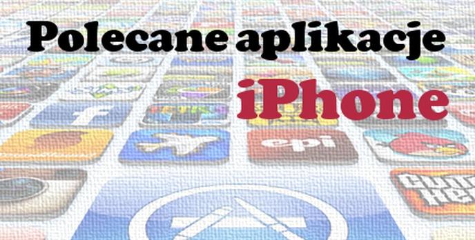 Najlepsze aplikacje dla iPhone [PORADA]