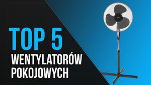 TOP 5 Wentylatorów Pokojowych - Pomocnicy na Upalne Dni!