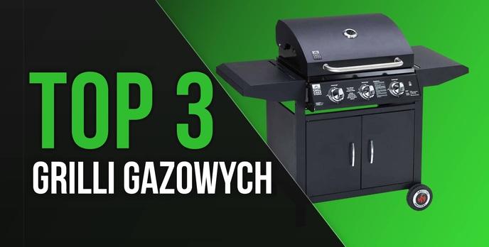 TOP 3 Grilli Gazowych - Grille do Spotkań w Szerokim Gronie!