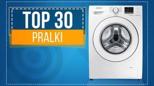 Najsolidniejsze Pralki - Ranking Specjalny TOP 30