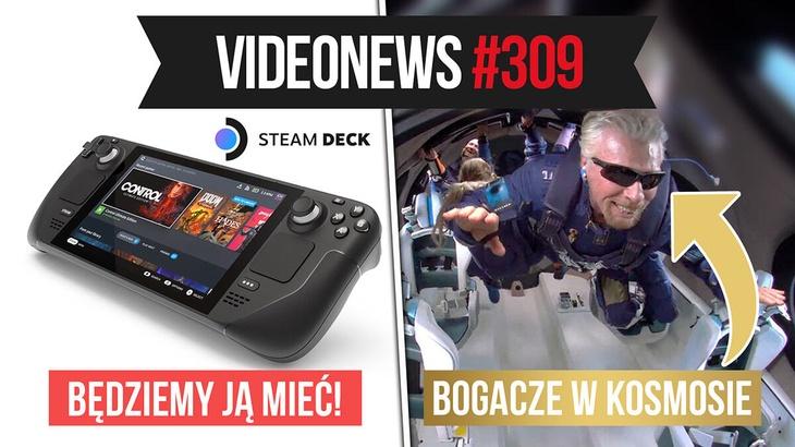 Steam Deck, miliarder w kosmosie, Xiaomi pokonało Apple - VideoNews #309