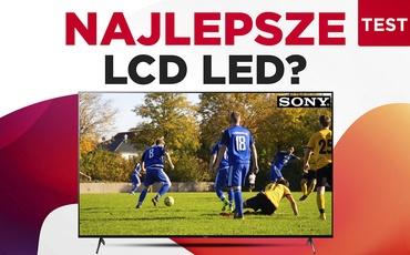 Test Sony XR-65X90J - LCD LED z najwyższej półki!