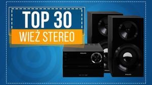 Gratka dla Melomanów - TOP 30 Wież Stereo!