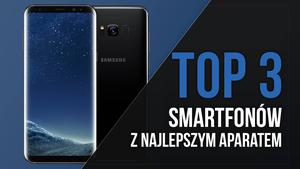 TOP 3 Smartfonów z Najlepszym Aparatem!