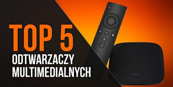 TOP 5 Odtwarzaczy Multimedialnych - Domowe Centrum Rozrywki