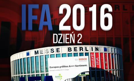 Relacja z Targów IFA 2016 - Dzień 2