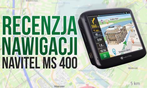 Recenzujemy Nawigacje GPS NAVITEL MS400 i MS600