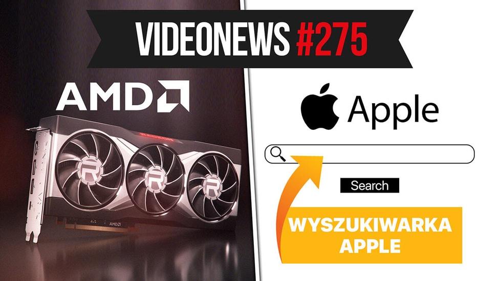 Karty graficzne AMD RX, wyszukiwarka Apple - VideoNews #275