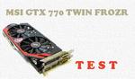 MSI GTX 770 Twin Frozr OC test i recenzja karty graficznej dla graczy [TEST]