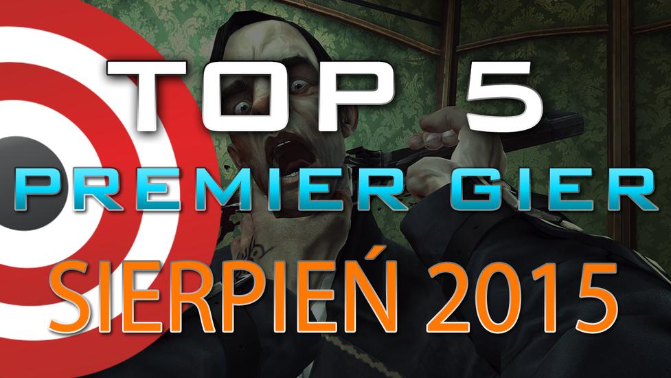 TOP 5 Premier Gier - Sierpień 2015 - Fallout Shelter, Risen 3, Dishonored i Gears of War