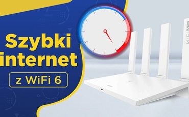 Jak przyspieszyć domowy Internet? Polecamy router Huawei AX3 z WiFi 6