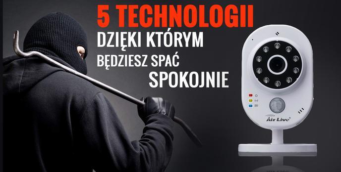 5 Technologii, Dzięki Którym Będziesz Spać Spokojnie