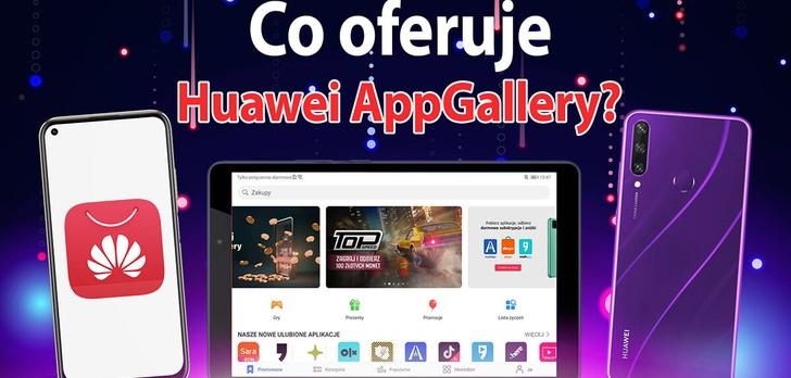 Odkrywamy Huawei AppGallery. Co oferuje sklep z aplikacjami dla urządzeń z HMS?