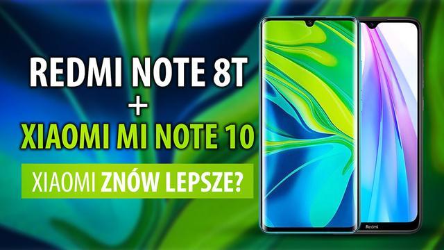 Redmi Note 8T i Xiaomi Mi Note 10 - Pierwsze wrażenia z polskiej premiery!