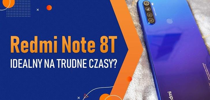 Czy Redmi Note 8T to dobry smartfon na trudne czasy?