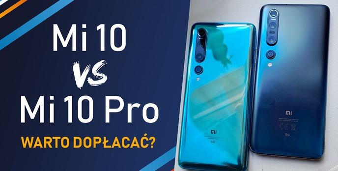 Xiaomi Mi 10 czy Xiaomi Mi 10 Pro? Który jest lepszy?