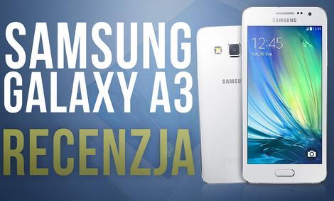 Samsung Galaxy A3 - Test - Recenzja - Cena