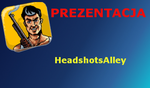 Headshots Alley [Prezentacja]