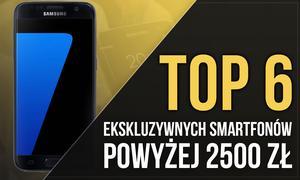 TOP 6 Ekskluzywnych Smartfonów Powyżej 2500 zł