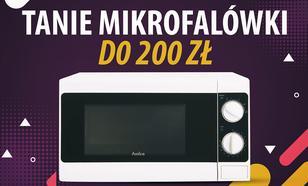 Jaka tania mikrofalówka do 200 zł? | TOP 3 |