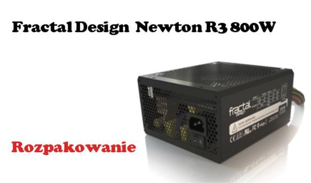 Fractal Design Newton R3 800W rozpakowanie zasilacza komputerowego