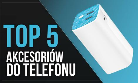 TOP 5 Akcesoriów Do Telefonu – Ulepsz Swojego Smartfona