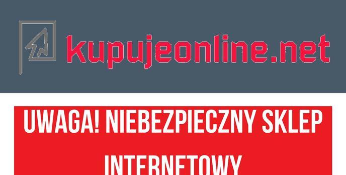 Uwaga na zakupy w kupujeonline.net!