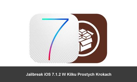 Jailbreak iOS 7.1.2 W Kilku Prostych Krokach