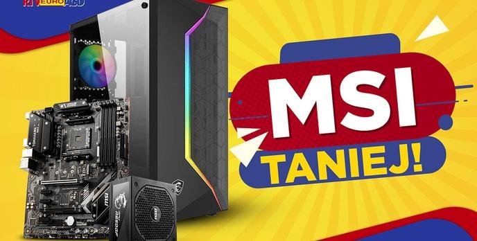 Złóż komputer taniej - Tydzień z MSI!