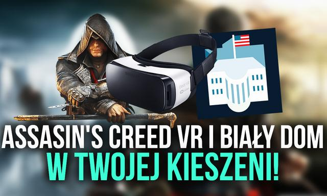 Assasin's Creed VR i Biały Dom w Twojej Kieszeni