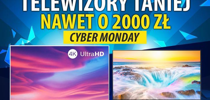 Telewizory taniej nawet o 2000 zł - Cyber Monday 2019