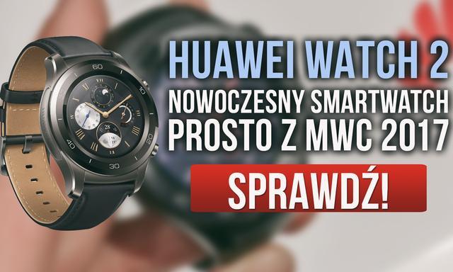 Nowe Smartwatche od Huawei - Prezentacja na MWC 2017!