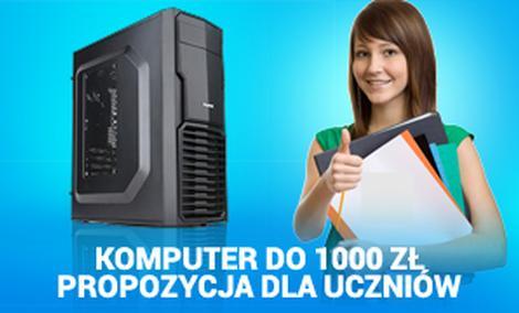 Komputer Do 1000 zł - Propozycja Dla Uczniów