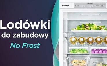 Jaka lodówka do zabudowy z systemem No Frost? | TOP 5 |