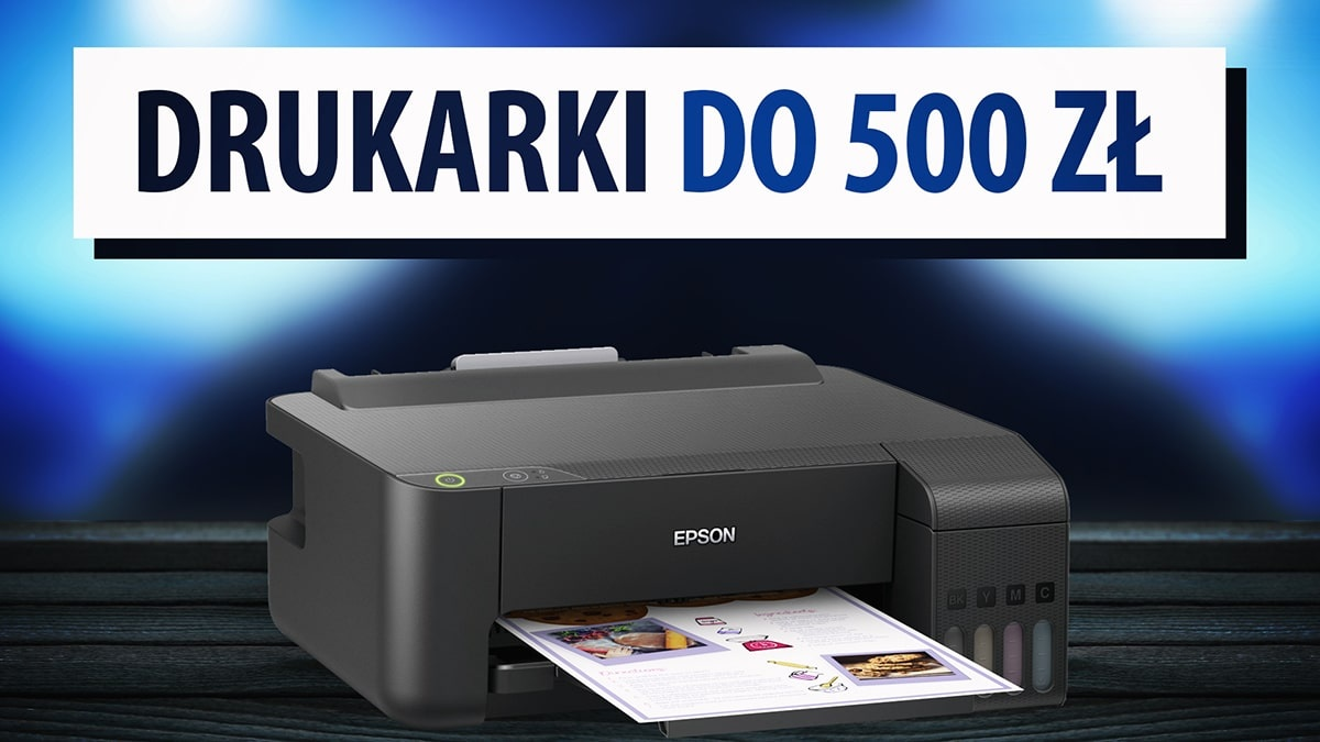 Jaka drukarka do 500 zł? | TOP 3 |