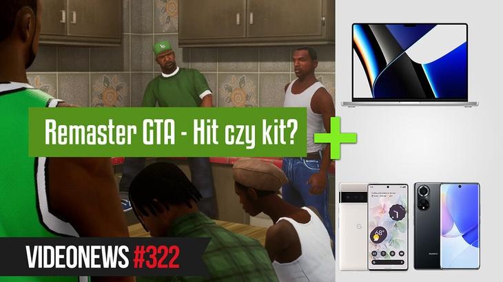 Nowe-stare GTA: The Trilogy, Macbooki Pro, Google Pixel 6 - VideoNews 322