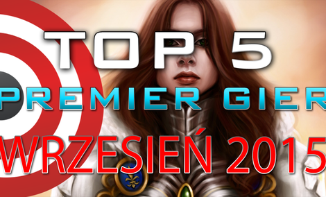 TOP 5 Premier Gier - Wrzesień 2015 - Metal Gear Solid V: The Phantom Pain, Mad Max