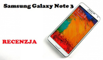 Samsung Galaxy Note 3 - [RECENZJA]