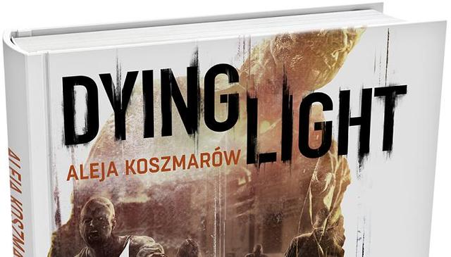 Dying Light: Aleja Koszmarów - Już W Sprzedaży!
