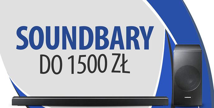 Soundbary do 1500 zł |TOP 5|