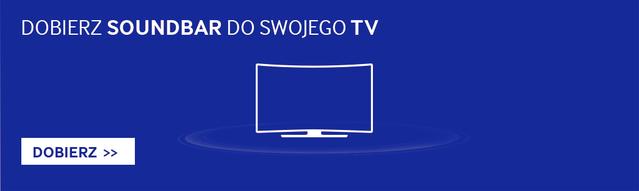 Dobierz odpowiedni Soundbar do Twojego Telewizora