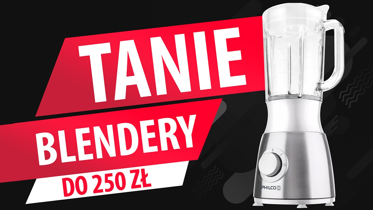 Jaki tani blender do 250 zł? |TOP 10|