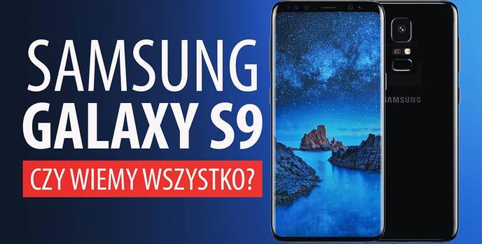 Samsung Galaxy S9 - Plotki, Przecieki, Czy Wiemy Wszystko?
