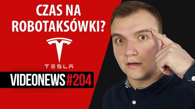 Robotaksówki Tesli, inwigilacja Unii, opóźnienie Galaxy Folda - VideoNews #204