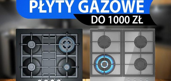 Jaka tania płyta gazowa do 1000 zł?  TOP 7 