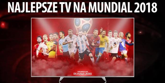 TOP 6 Telewizorów na Mundial 2018 - Najlepsze TV do Sportu