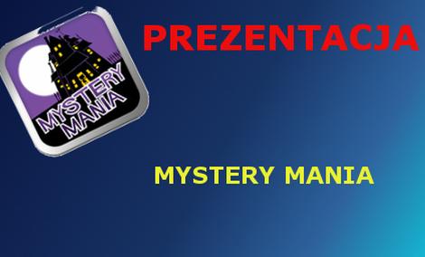 Mystery Mania [Prezentacja]